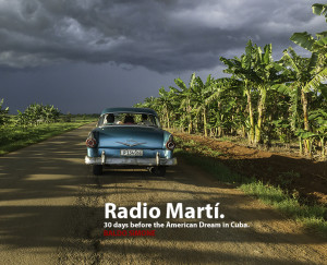 Radio Martí. 30 days before the American Dream in Cuba